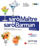 Sarò Maître, Sarò Barman - 4/5 anno