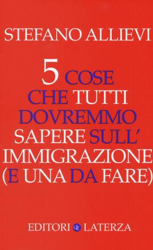 Cinque cose che tutti dovrebbero sapere sull'immigrazione